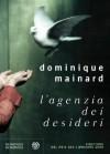 L'agenzia dei desideri (Narratori stranieri Bompiani) (Italian Edition) - Dominique Mainard, V. Vega