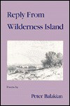 Reply From Wilderness Island: Poems - Peter Balakian