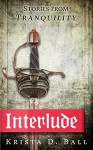 Interlude: Stories from Tranquility - Krista D. Ball