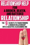 Relationship Help: For a Broken, Beaten, and Battered Relationship (Relationship Communication,Relationship Rescue,) (Volume 1) - John Marks, Jenny Marks