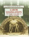 Labor Legislation: The Struggle to Gain Rights for America's Workforce - Katherine Lawrence