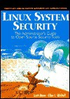 Linux System Security: The Administrator's Guide to Open Source Security Tools - Scott Mann, Ellen L. Mitchell