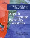 Competencies and Strategies for Speech-Language Pathologist Assistants - Susan Moore, Lynea Pearson