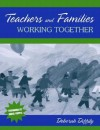 Teachers and Families Working Together - Deborah Diffily