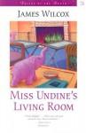 Miss Undine's Living Room - James Wilcox