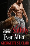 Shiftily Ever After: A BBW Paranormal Romance (Alpha Prime) - Georgette St. Clair