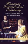 Managing Interpersonal Sensitivity: Knowing When--And When Not--To Understand Others - Jessi L. Smith, William Ickes, Judith Hall, Sara Hodges