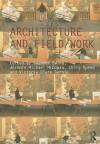 Architecture and Field/Work - Suzanne Ewing, Chris Speed, Victoria Clare Bernie, Jeremie Michael McGowan
