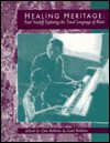 Healing Heritage: Paul Nordoff Exploring the Tonal Language of Music - Clive Robbins