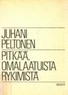 Pitkää, omalaatuista rykimistä - Juhani Peltonen