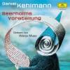 Daniel Kehlmann - Beerholms Vorstellung - Daniel Kehlmann, Wanja Mues