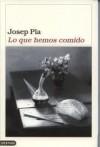 Lo que hemos comido - Josep Pla