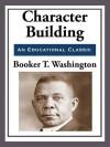 Character Building - Booker T Washington