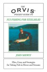 Orvis Pocket Guide to Fly Fishing for Steelhead: Flies, Gear, and Strategies for Taking Fish in Rivers and Streams - John Shewey, Rod Walinchus