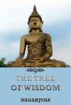 The Tree of Wisdom: Extended Annotated Edition - Nāgārjuna