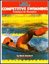 Competitive Swimming: Techniques for Champions - Mark Schubert, Heinz Kluetmeier