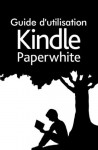 Guide d'utilisation Kindle Paperwhite - Amazon