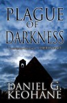 Plague of Darkness - Daniel G. Keohane