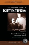 The Thinker's Guide to Scientific Thinking Based on Critical Thinking Concepts & Principles - Richard Paul, Linda Elder