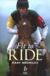Fit to Ride - Mary W. Bromiley, Penelope Slattery