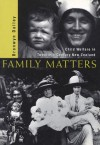 Family Matters: Child Welfare in Twentieth-Century New Zealand - Bronwyn Dalley