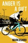Anger Is a Gift - Mark Oshiro