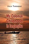 My Colonial Childhood - Julia Tugendhat