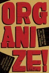 Organize!: Building from the Local for Global Justice - Aziz Choudry, Jill Hanley, Eric Shragge