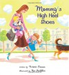 Mommy's High Heel Shoes - Kristie Finnan, Pat Achilles
