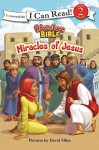 Miracles of Jesus (I Can Read! / Adventure Bible) - David Miles