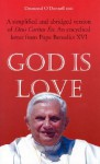 God Is Love: A Simplified and Abridged Version of Deus Caritas Est an Encyclical Letter from Pope Benedict XVI - Desmond O'Donnell