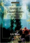 Ecology of Coastal Waters: With Implications For Management - Kenneth H. Mann