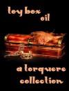 Toy Box: Oil - M. Rode, Kiernan Kelly, Zoe Nichols, B.A. Tortuga