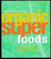 Organic Superfoods - Michael van Straten