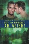 Help, My Boyfriend's an Alien! - J.L. Merrow, Josephine Myles