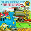 The Little Engine That Could and the Big Chase - Watty Piper, Florence Graham