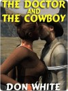 The Doctor and the Cowboy - Don White