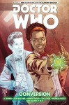 DOCTOR WHO: THE ELEVENTH DOCTOR VOL. 3: CONVERSION - Al Ewing, Rob Williams, Simon Fraser