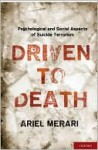 Driven to Death: Psychological and Social Aspects of Suicide Terrorism - Ariel Merari