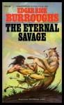 The Eternal Savage (The Eternal Lover) - Edgar Rice Burroughs