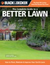 Black & Decker The Complete Guide to a Better Lawn: How to Plant, Maintain & Improve Your Yard & Lawn (Black & Decker Complete Guide) - Chris Peterson