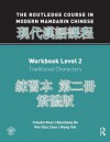 Routledge Course in Modern Mandarin Chinese Workbook 2 (Traditional) - Claudia Ross, Baozhang He, Pei-chia Chen