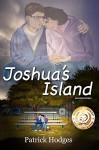 Joshua's Island (James Madison Series Book 1) - Patrick Hodges