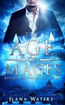 The Age of Mages: Book I of the Mage Tales - Ilana Waters