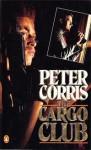 The Cargo Club - Peter Corris