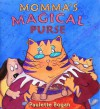 Momma's Magical Purse - Paulette Bogan