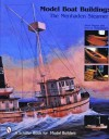 Model Boat Building: The Menhaden Steamer - Steve Rogers