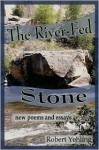 The River-Fed Stone - Robert Yehling