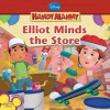 Elliot Minds the Store - Marcy Kelman, Alan Batson