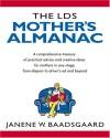 The LDS Mother's Almanac - Janene Wolsey Baadsgaard